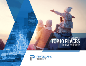 Top ten places for physicians to live and work guide